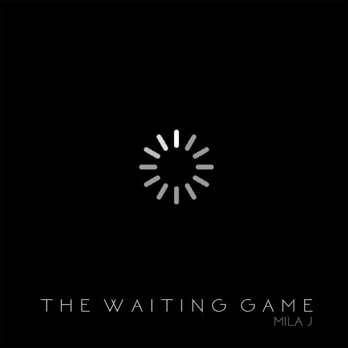 Mila J – The Waiting Game (2015)