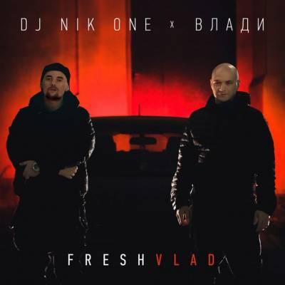 Dj Nik One, Влади – FreshVlad (2015)
