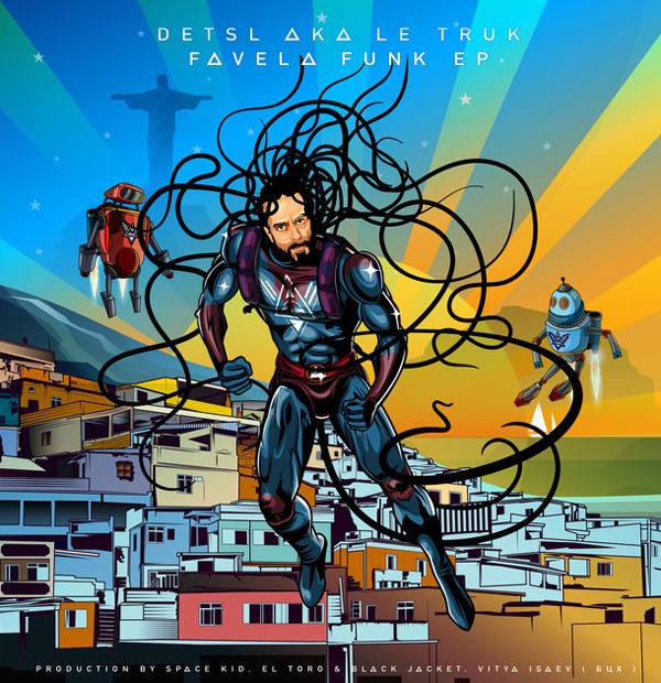 Detsl aka Le Truk – Favela Funk (2016)