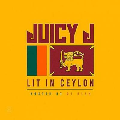 Juicy J – Lit In Ceylon (2016)