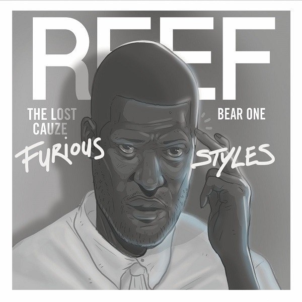 Reef The Lost Cauze, Bear-One – Furious Styles (2016)
