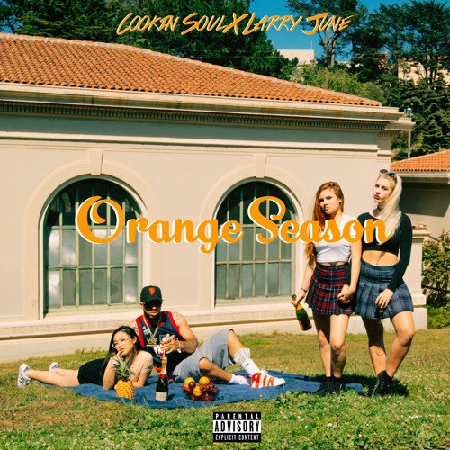 Cookin Soul & Larry June – Orange Season (2016)