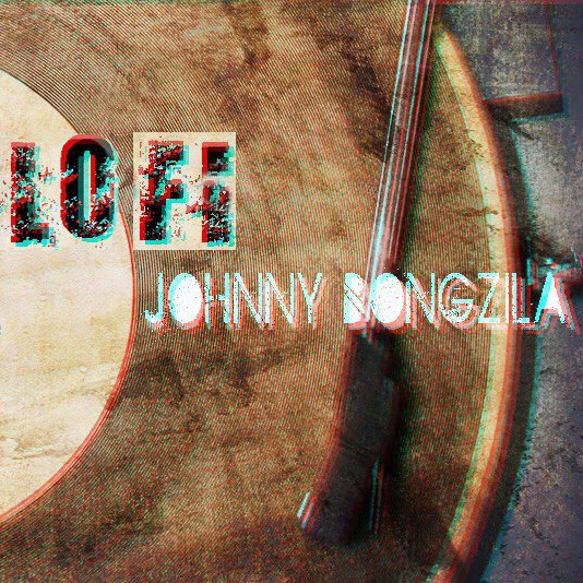 Johnny Bongzila – LO-FI (2016)