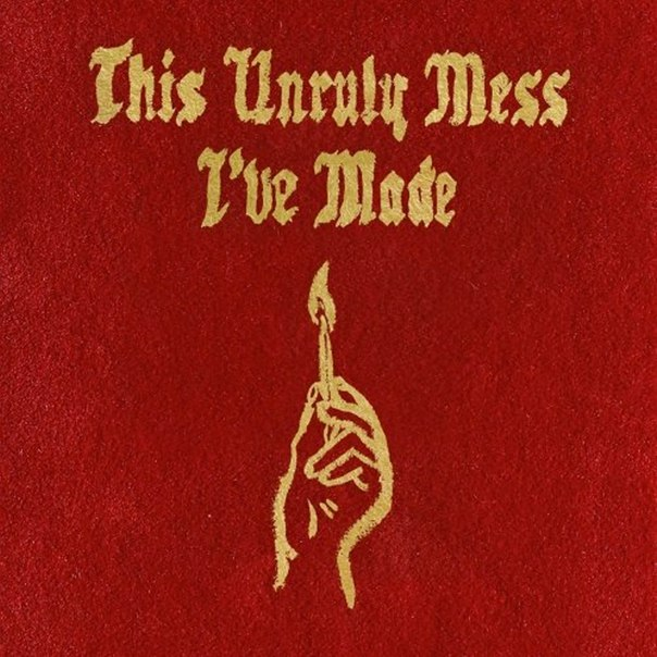 MACKLEMORE & Ryan Lewis – This Unruly Mess I've Made (2016)