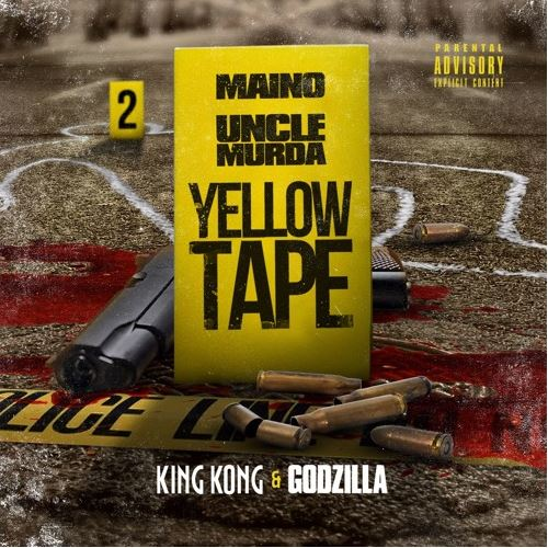 Maino & Uncle Murda - Yellow Tape King Kong & Godzilla (2016)